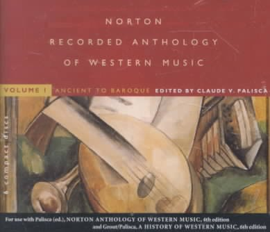 Norton Recorded Anthology of Western Music: Vol 1: Ancient to Baroque