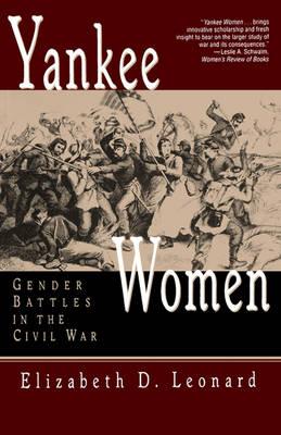 Yankee Women: Gender Battles in the Civil War