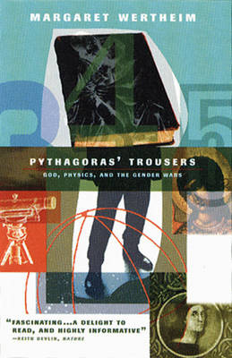 Pythagoras's Trousers: God, Physics, and the Gender War