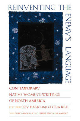 Reinventing the Enemy's Language: Contemporary Native Women's Writings of North America