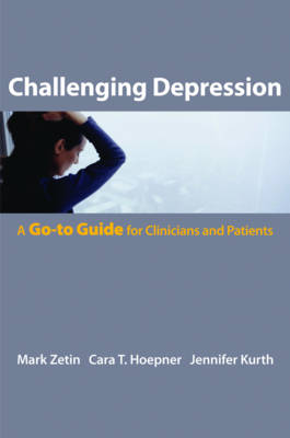 Challenging Depression: The Go-to Guide for Clinicians and Patients