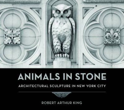 Animals in Stone: Architectural Sculpture in New York City