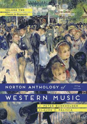 Norton Anthology of Western Music Volume 2 Seventh Edition