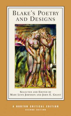 Blake's Poetry and Designs: Illuminated Works, Other Writings, Criticism