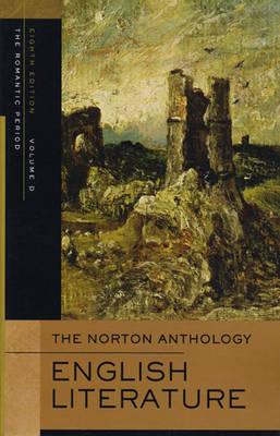 The Norton Anthology of English Literature: v. D: Romantic