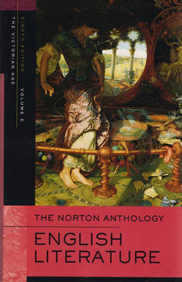 The Norton Anthology of English Literature: v. E: Victorian