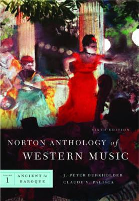 The Norton Anthology of Western Music: v. 1