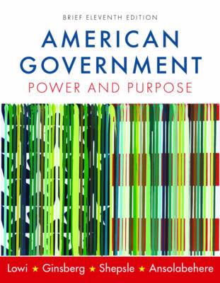 American Government: Power and Purpose, Brief