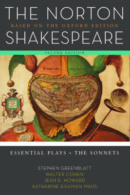 The Norton Shakespeare: Based on the Oxford Edition: Essential Plays / the Sonnets