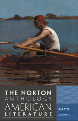 The Norton Anthology of American Literature: v. C: 1865-1914