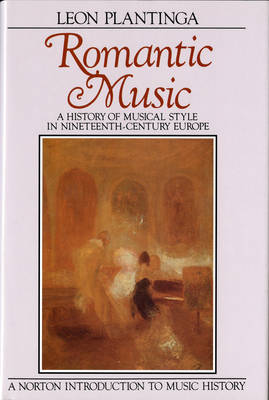 Romantic Music: A History of Musical Style in Nineteenth Century Europe
