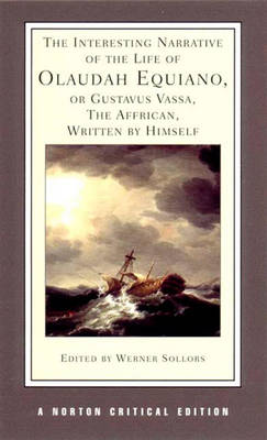 Interesting Narrative of the Life of Olaudah Equiano, or Gustavus Vassa, the African, Written by Himself