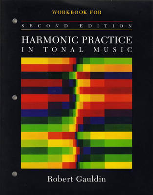 The Workbook: For Harmonic Practice in Tonal Music