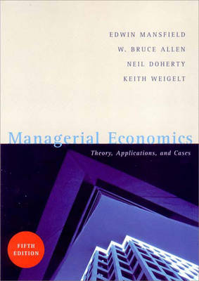 Managerial Economics: Theory, Applications and Cases