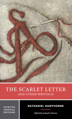 The Scarlet Letter and Other Writings: Authoritative Texts, Contexts, Criticism