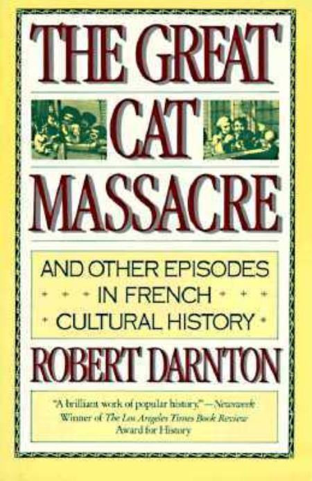 The Great Cat Massacre and Other Essays