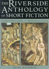 The Riverside Anthology of Short Fiction: Convention and Innovation