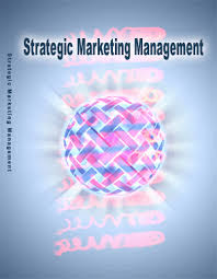 Strategic Marketing Management: Student Text