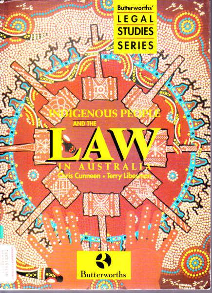 Indigenous People and the Law in Australia (Butterworths' Legal Studies Series)