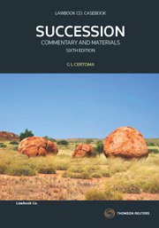 Australian Succession Law: Commentary and Materials: Commentary and Materials