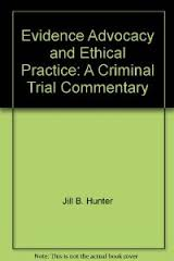 Evidence, Advocacy and Ethical Practice: A Criminal Trial Commentary