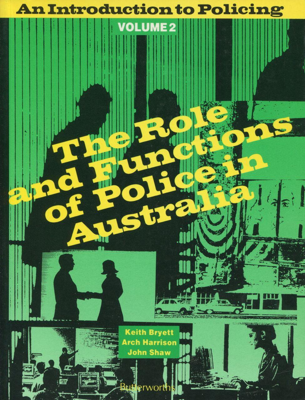 Introduction to Policing: v. 2: The Role and Functions of Police in Australia