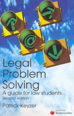Legal Problem Solving: a Guide for Law Students: A Guide for Law Students