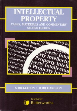 Intellectual Property: Cases, Materials and Commentery: Cases, Materials and Commentary