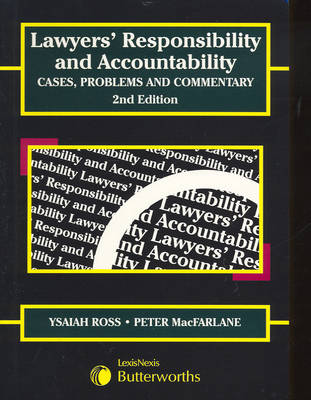 Lawyers' Responsibility and Accountability: Cases, Problems and Commentary: Cases, Problems and Commentary