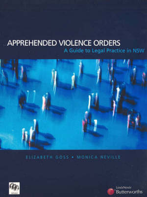 Apprehended Violence Orders: A Guide to Legal Practice in New South Wales