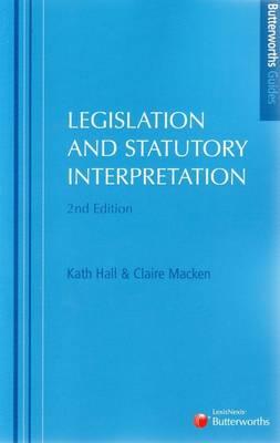 Butterworths Guides: Legislation and the Art of Statuory Interpretation
