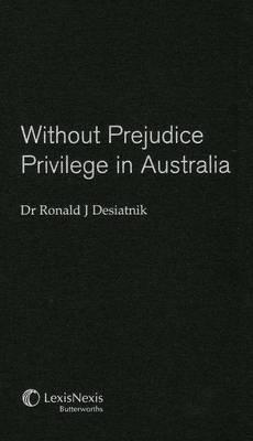 Without Prejudice: Privilege in Australia