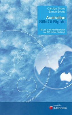 Australian Bills of Rights: The Law of the Victorian Charter and ACT Human Rights Act