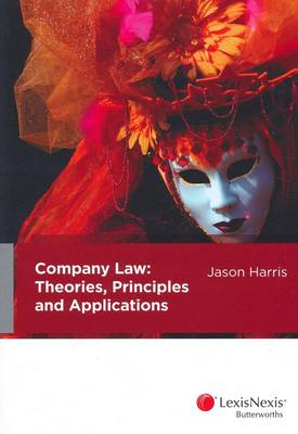 Company Law: Theories, Principles and Applications