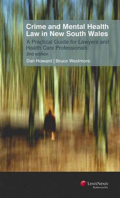 Crime and Mental Health Law in New South Wales: A Practical Guide for Lawyers and Health Ccare Professionals