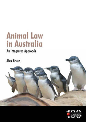 Animal Law in Australia: An Integrated Approach