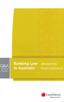 LexisNexis Questions and Answers: Banking Law in Australia - 2nd Edition