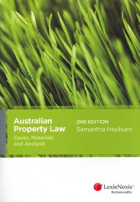 Australian Property Law: Cases, Materials and Analysis