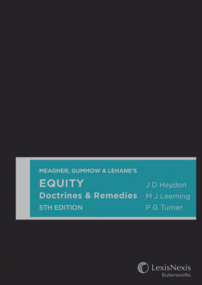 Meagher, Gummow and Lehane's Equity: Doctrines and Remedies
