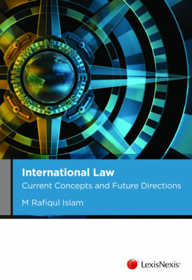 International Law Current Concepts and Future Directions 1st Edition