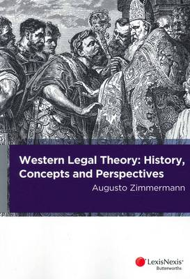 Western Legal Theory: History, Concepts and Perspectives
