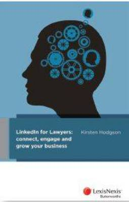 Linkedin for Lawyers: Connect, Engage and Grow Your Business