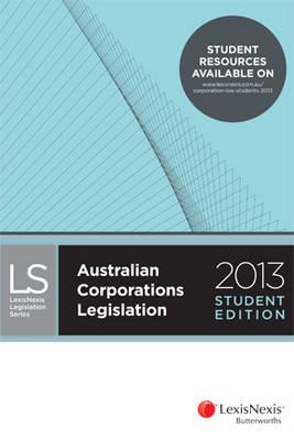 Australian Corporations Legislation 2013 - Student Edition