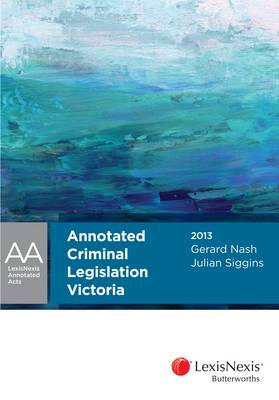 Annotated Criminal Legislation Victoria 2013