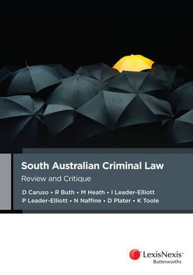 South Australian Criminal Law: Review and Critique