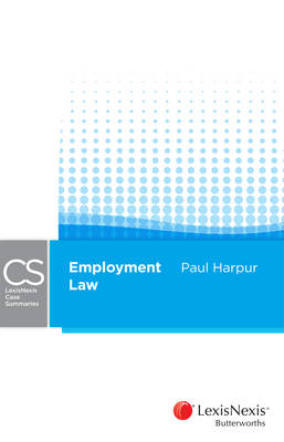 Lexisnexis Case Summaries: Employment Law
