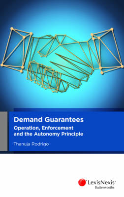 Demand Guarantees: Operation, Enforcement and the Autonomy Principle
