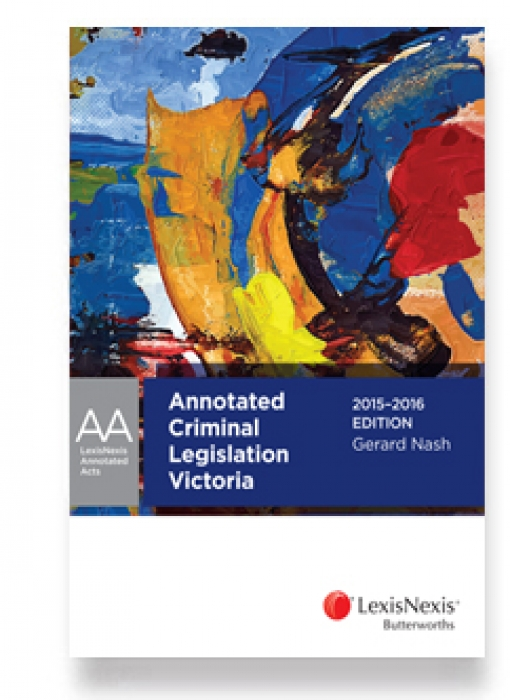 Lexisnexis Annotated Acts - Annotated Criminal Legislation Victoria, 2015-2016