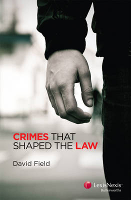 Crimes That Shaped the Law