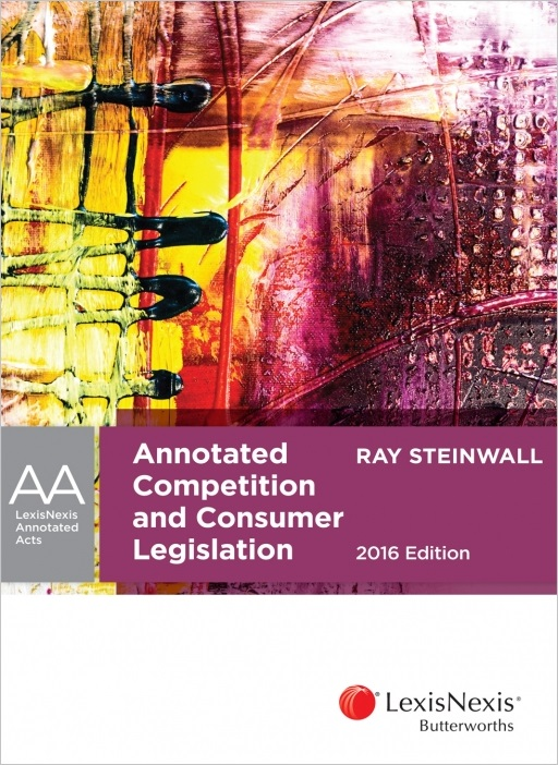 Annotated Competition and Consumer Legislation, 2016 Edition